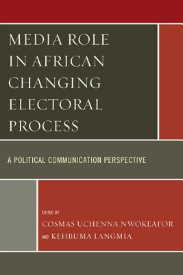 Media Role in African Changing Electoral Process: A Political Communication Perspective