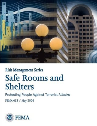 FEMA 453-Safe Rooms and Shelters - Protecting People Against Terrorist Attacks (Risk Management Series)