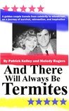 And There Will Always Be Termites