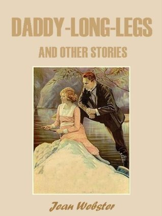 Daddy-Long-Legs and Other Stories