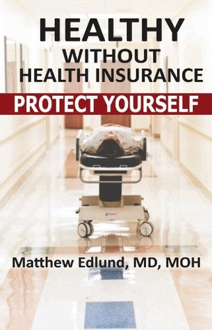 Healthy Without Health Insurance