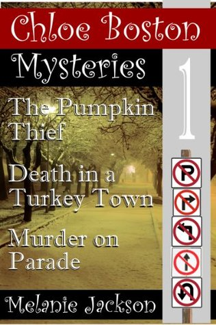 The Pumpkin Thief / Death in a Turkey Town / Murder on Parade (Chloe Boston Mysteries #2-4)