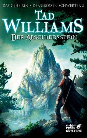 Ebook Das Geheimnis der Großen Schwerter / Der Abschiedsstein: 2 by Tad Williams read!