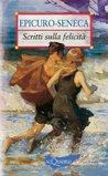 Scritti sulla felicità by Seneca