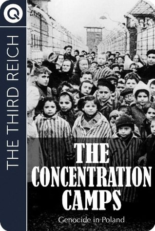 The Third Reich : The Concentration Camps