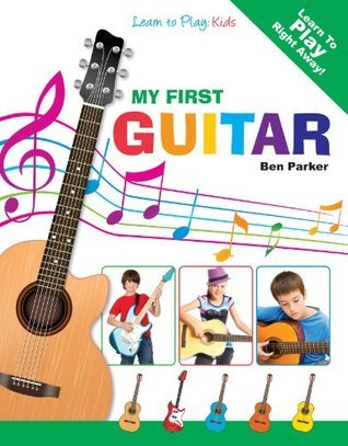 My First Guitar - Learn To Play: Kids