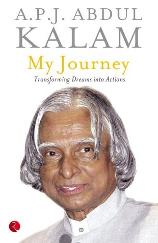 My Journey Transforming Dreams Into Actions By Apj Abdul Kalam