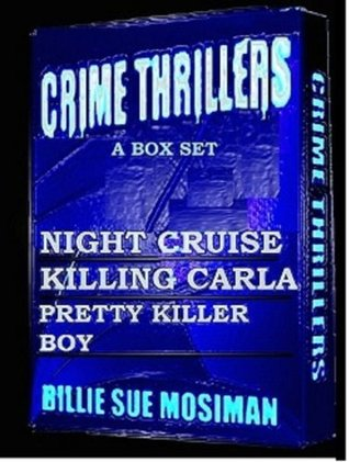 Crime Thrillers: Night Cruise / Killing Carla / Pretty Killer Boy [Box Set]