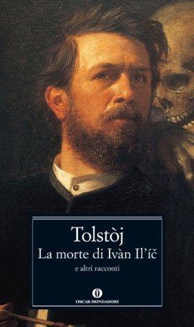 La morte di Ivan Il'ic e altri racconti