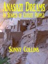 Anasazi Dreams:In Search of Coyote People