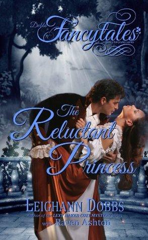 The Reluctant Princess (Fancytales Regency Romance, #5)