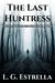 The Last Huntress (The Last Huntress, #1)