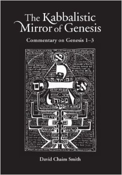 The Kabbalistic Mirror Of Genesis: Commentary On Genesis 1-3