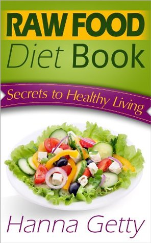 Raw food diet book secrets to healthy living plus quick easy 18947459 forumfinder Image collections