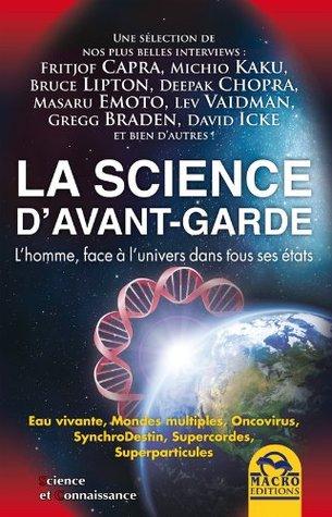 La science d'avant-garde: L'homme, face à l'univers dans tous ses états
