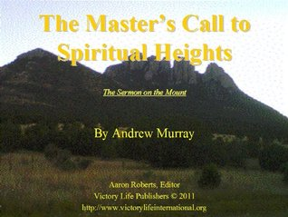 The Master's Call to Spiritual Heights or the Sermon on the Mount