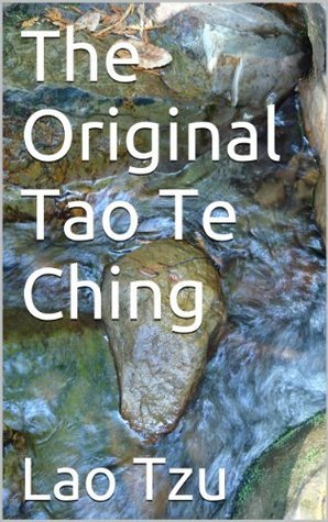 The Original Tao Te Ching