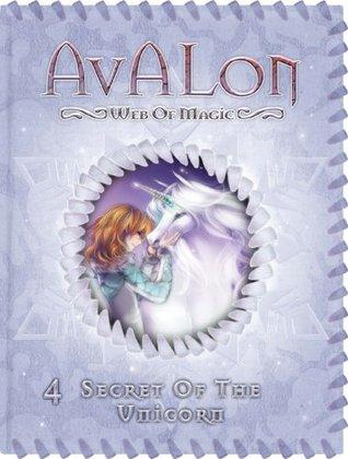 Secret of the Unicorn (Avalon: Web of Magic #4)