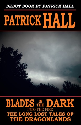 Blades in the Dark: Into the Fire (The Long Lost Tales of the Dragonlands #1.3)
