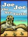Joe Joe the Sea Turtle by A.J. Cosmo
