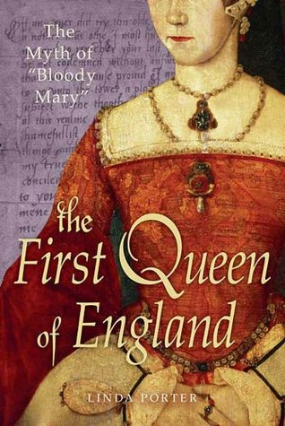 """The Myth of """"Bloody Mary"""": A Biography of Queen Mary I of England"""