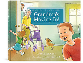 Grandma's Moving In! (Learning to Care Series)