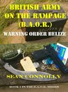 Book 1. Warning Order Belize (British Army on the Rampage)