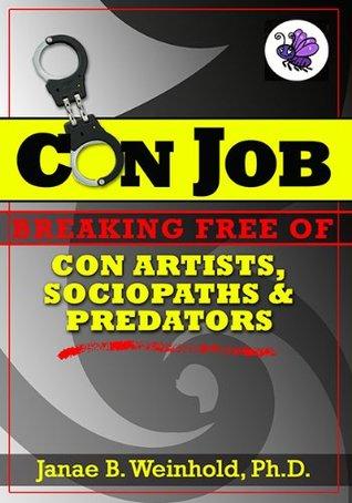 Breaking Free of Con Artists, Sociopaths & Predators (Con Job ebook series)