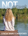Not Enough (Parker Siblings, #1)