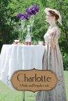 Charlotte: Elizabeth Bennet's story as seen by her friend
