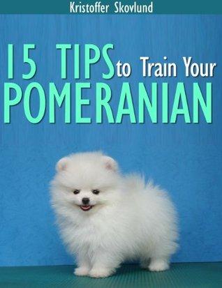15 Tips to Train Your Pomeranian EPUB PDF por Kristoffer Skovlund -