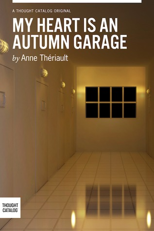 My Heart is an Autumn Garage by Anne Thériault
