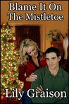 Book cover for Blame It On The Mistletoe