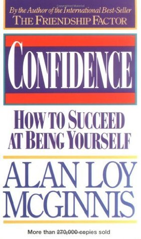 Confidence How To Succeed At Being Yourself By Alan Loy Mcginnis