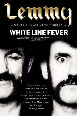 White Line Fever: The Autobiography by Lemmy Kilmister