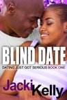 Blind Date (Dating Just Got Serious)