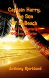 Captain Harry, The Son Of Di Beach And The Mystery Of Crazy Chester (The Captain Harry Series)