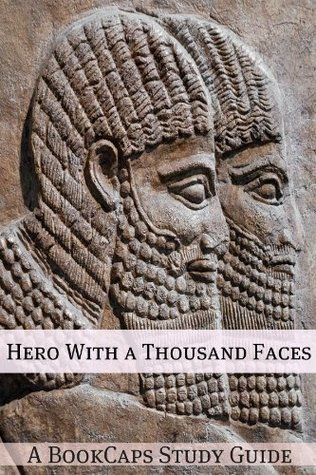 Hero with a Thousand Faces: A BookCaps Study Guide