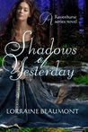 Shadows of Yesterday by Lorraine Beaumont