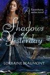 Shadows of Yesterday (Ravenhurst, #2)