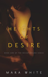 Heights of Desire by Mara White