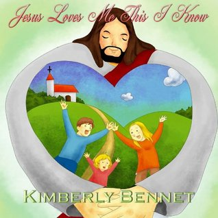 Jesus Loves Me This I Know (A Bible Based Children's Picture eBook)
