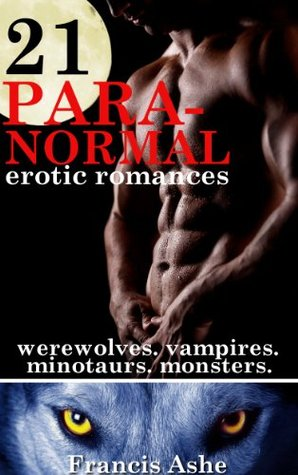 Reluctant Mates: 21 Paranormal Erotic Romance Stories