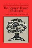 Ebook The American Evasion of Philosophy: A Genealogy of Pragmatism by Cornel West read!
