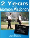 2 Years as a Mormon Missionary by Jon Haws