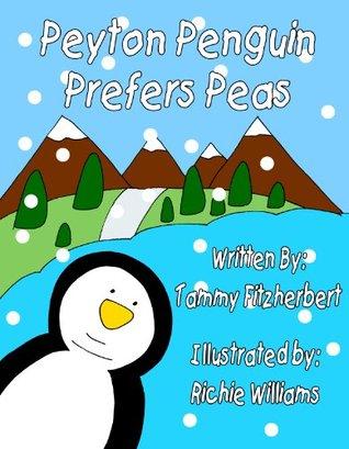 Peyton Penguin Prefers Peas! (Peyton Penguin series Book 1)
