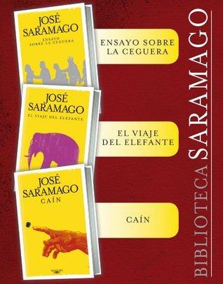 Ensayo sobre la ceguera / El viaje del elefante / Caín y el primer capítulo inédito del libro perdido Claraboya: Biblioteca Saramago (Pack 3 ebooks)