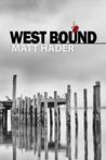 West Bound: A Novelette (Bad Reputation, #4)
