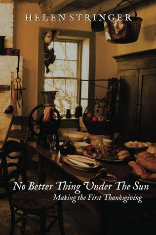No Better Thing Under The Sun: Making The First Thanksgiving