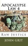 Apocalypse Law 4: Raw Justice (Volume 4)